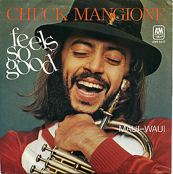Chuck Mangione Song Of The Week Feels So Good by Chuck Mangione 1 2