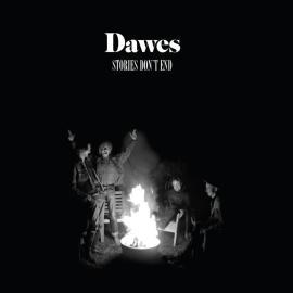 Dawes - Stories Don't End
