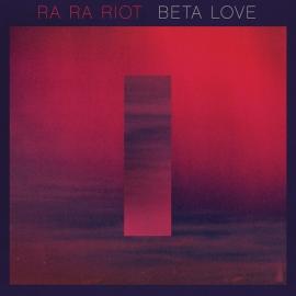 Ra-Ra-Riot - Beta Love