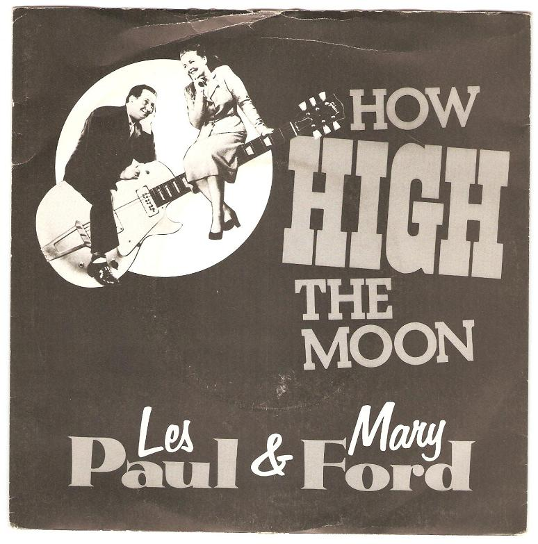 song of the week how high the moon by les paul mary ford 1 2 3 o 39 clock 4 o 39 clock rock. Black Bedroom Furniture Sets. Home Design Ideas
