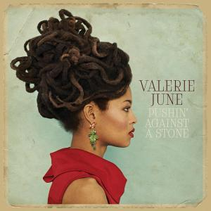 Valerie June - pushin-against-a-stone