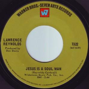 Lawrence Reynolds jesus is a soul man 45
