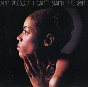 ann peebles i-cant-stand-the-rain